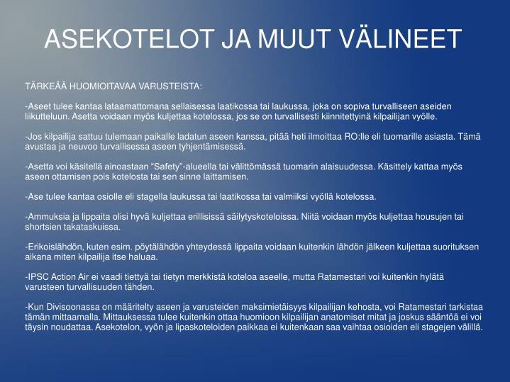 TÄRKEÄÄ HUOMIOITAVAA VARUSTEISTA: