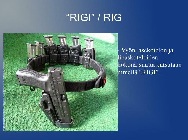 """RIGI"" / RIG"