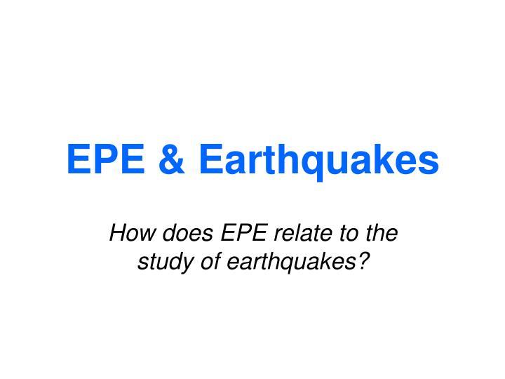 EPE & Earthquakes