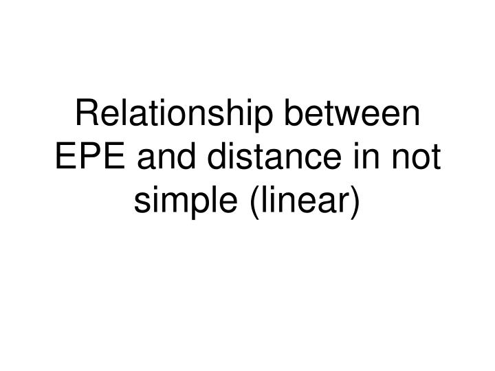 Relationship between EPE and distance in not simple (linear)