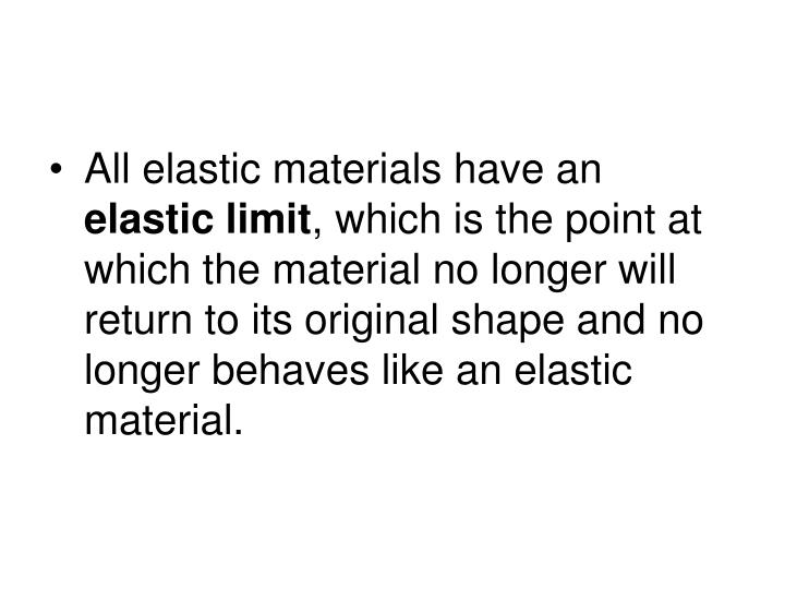 All elastic materials have an