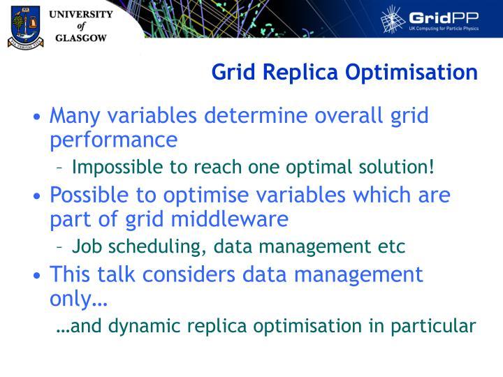 Grid Replica Optimisation