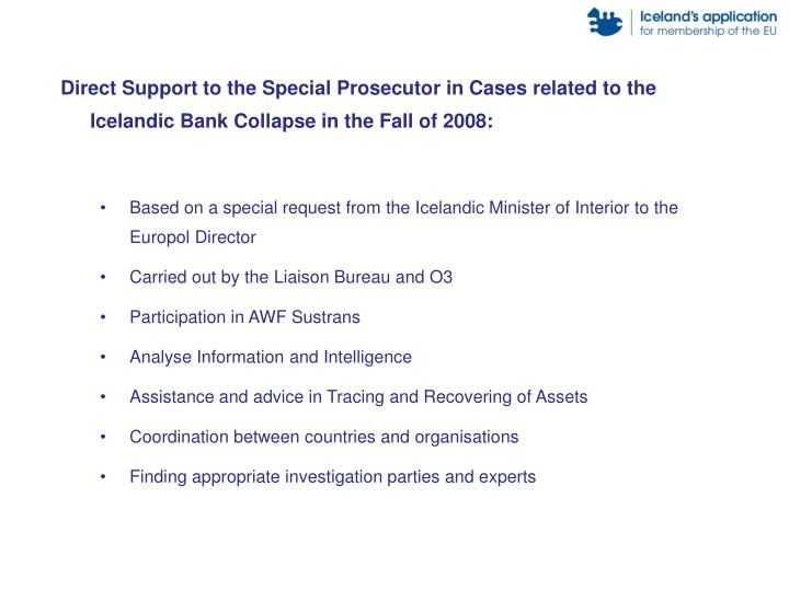 Direct Support to the Special Prosecutor in Cases related to the Icelandic Bank Collapse in the Fall of 2008: