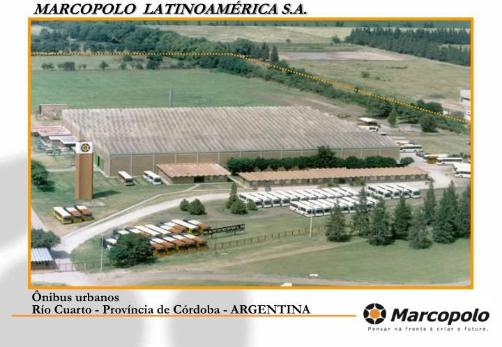 MARCOPOLO  LATINOAMÉRICA S.A.