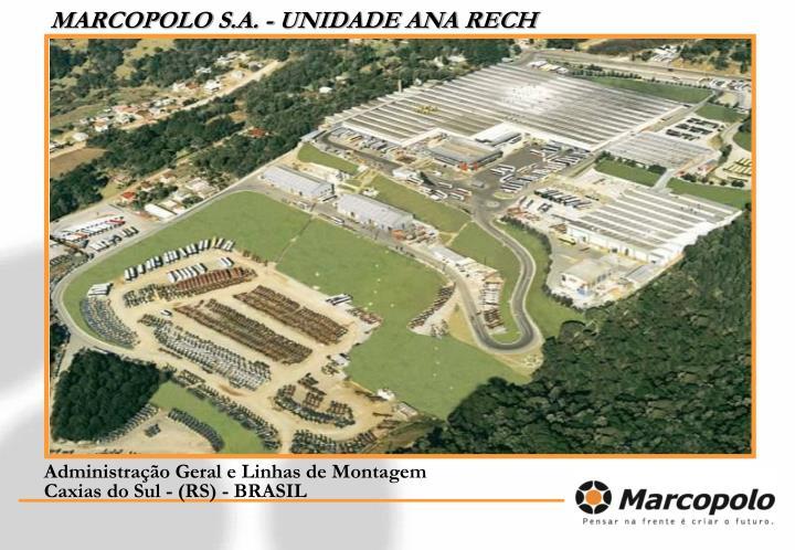 MARCOPOLO S.A. - UNIDADE ANA RECH
