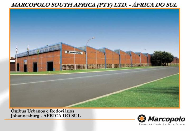 MARCOPOLO SOUTH AFRICA (PTY) LTD. - ÁFRICA DO SUL