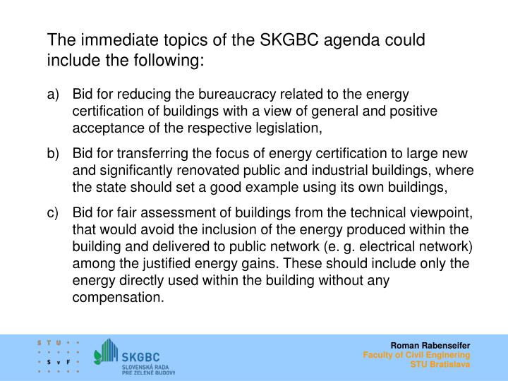 The immediate topics of the SKGBC agenda could include the following: