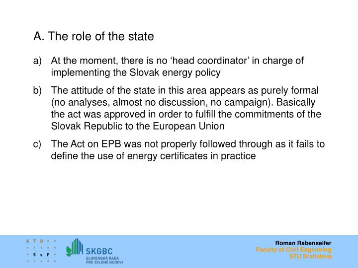A. The role of the state