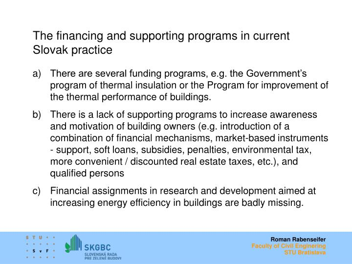 The financing and supporting programs in current Slovak practice