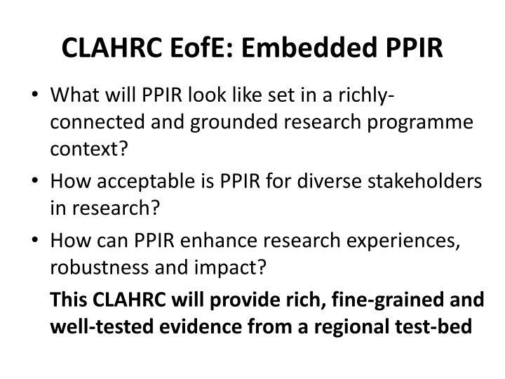 CLAHRC EofE: Embedded PPIR