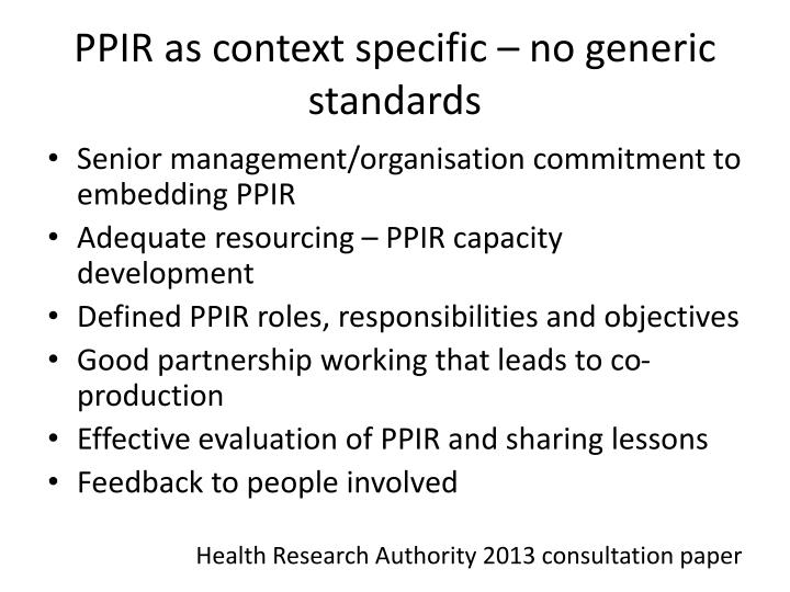 PPIR as context specific – no generic standards
