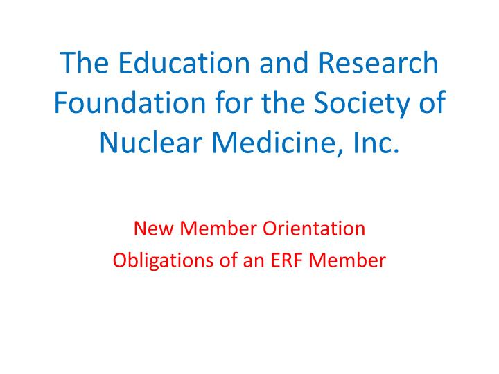 The education and research foundation for the society of nuclear medicine inc