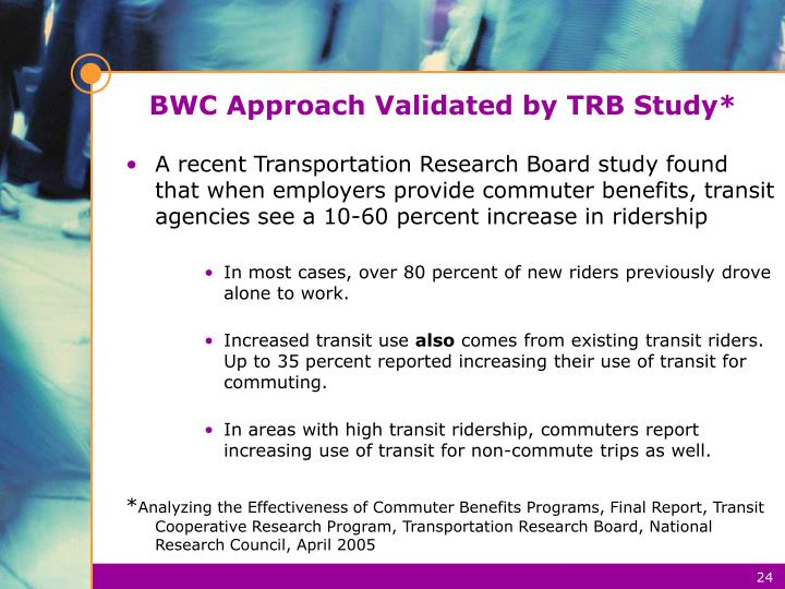 BWC Approach Validated by TRB Study*