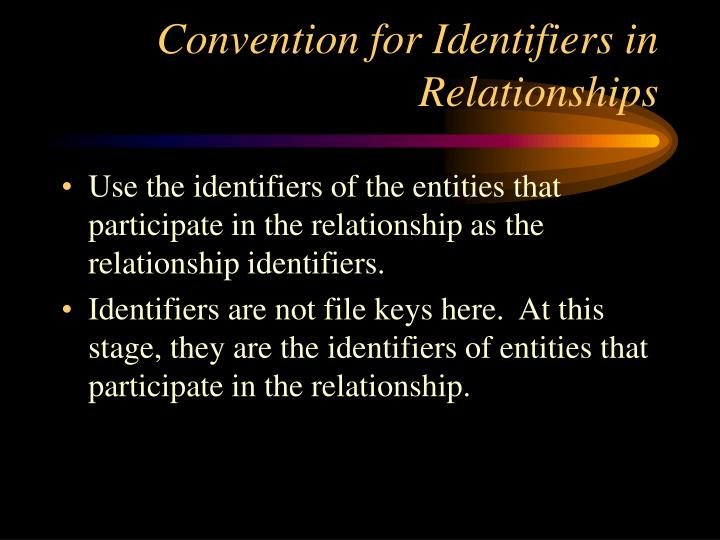 Convention for Identifiers in Relationships