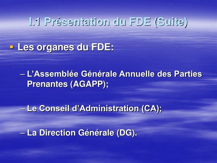 I.1 Présentation du FDE (Suite)
