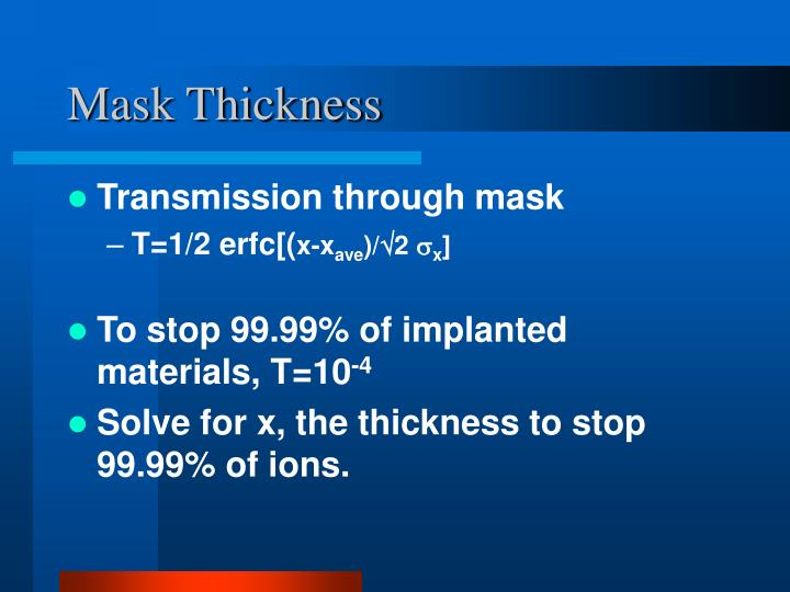 Mask Thickness