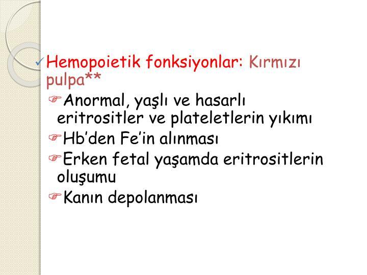 Hemopoietik fonksiyonlar: