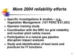 more 2004 reliability efforts