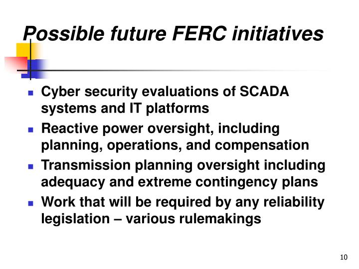 Possible future FERC initiatives