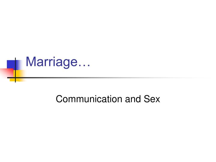 Marriage…