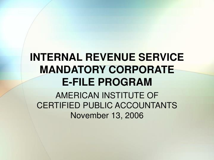 Internal revenue service mandatory corporate e file program
