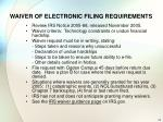 waiver of electronic filing requirements