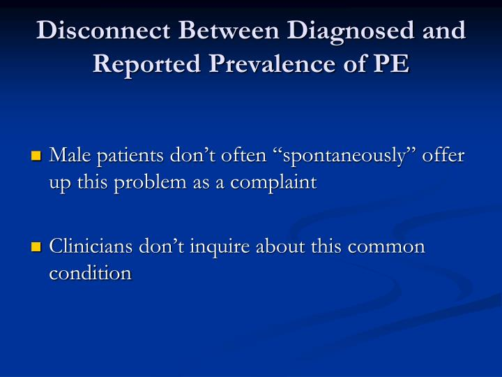 Disconnect Between Diagnosed and Reported Prevalence of PE