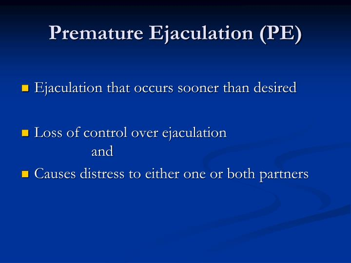 Premature Ejaculation (PE)