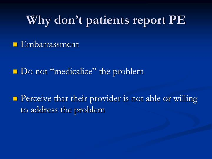 Why don't patients report PE