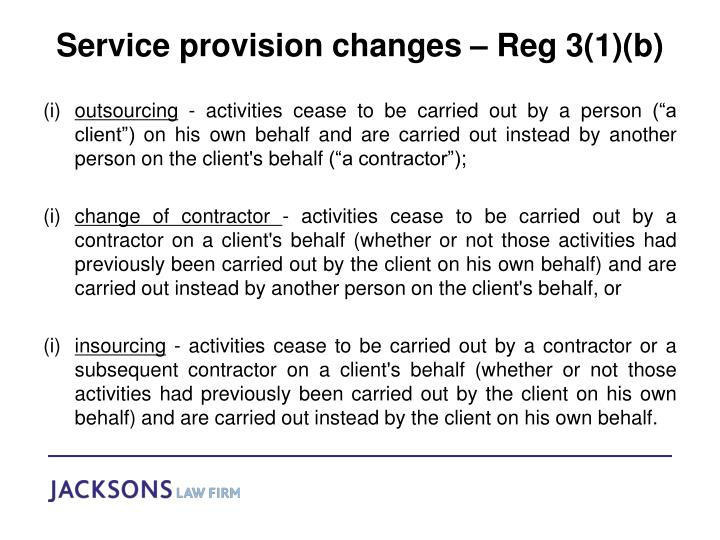 Service provision changes – Reg 3(1)(b)