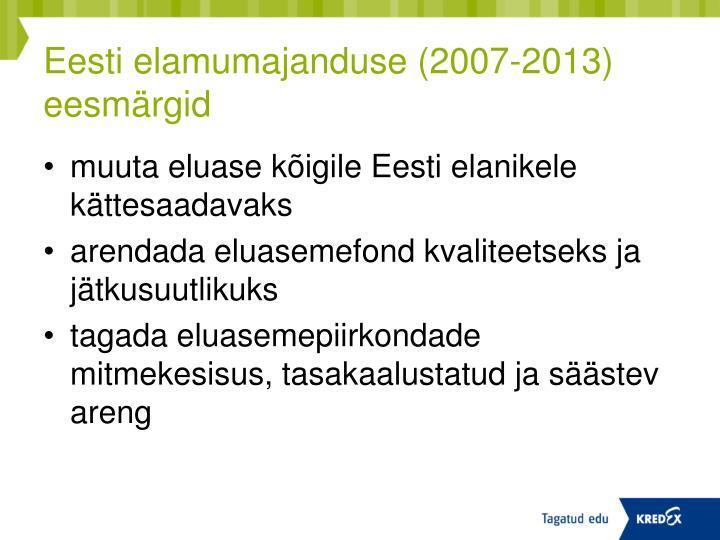 Eesti elamumajanduse (2007-2013) eesmärgid