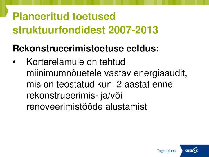 Planeeritud toetused  struktuurfondidest 2007-2013