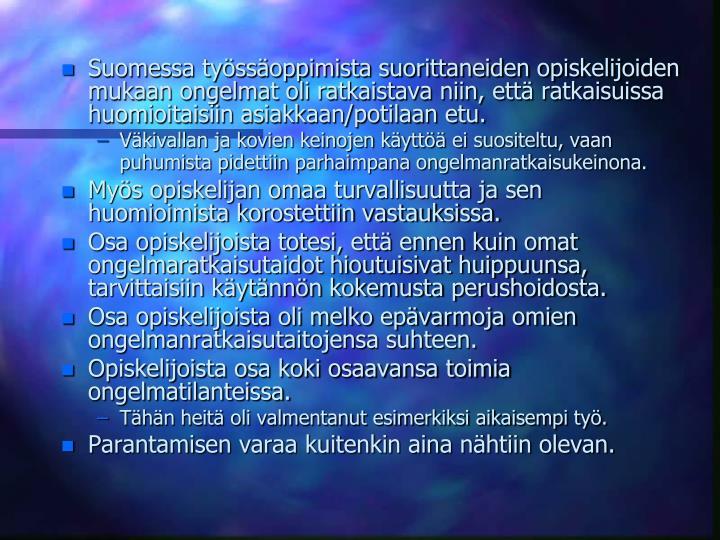Suomessa tyssoppimista suorittaneiden opiskelijoiden mukaan ongelmat oli ratkaistava niin, ett ratkaisuissa huomioitaisiin asiakkaan/potilaan etu.