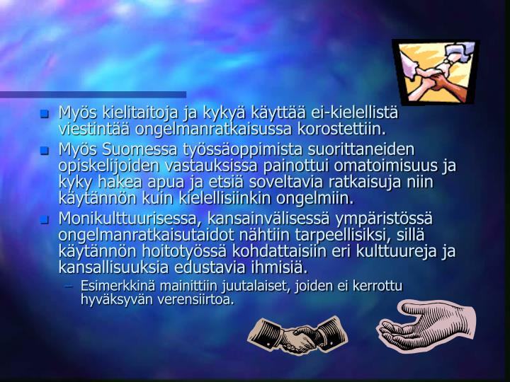 Mys kielitaitoja ja kyky kytt ei-kielellist viestint ongelmanratkaisussa korostettiin.