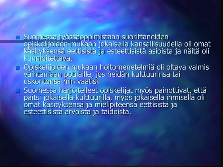 Suomessa tyssoppimistaan suorittaneiden opiskelijoiden mukaan jokaisella kansallisuudella oli omat ksityksens eettisist ja esteettisist asioista ja nit oli kunnioitettava.