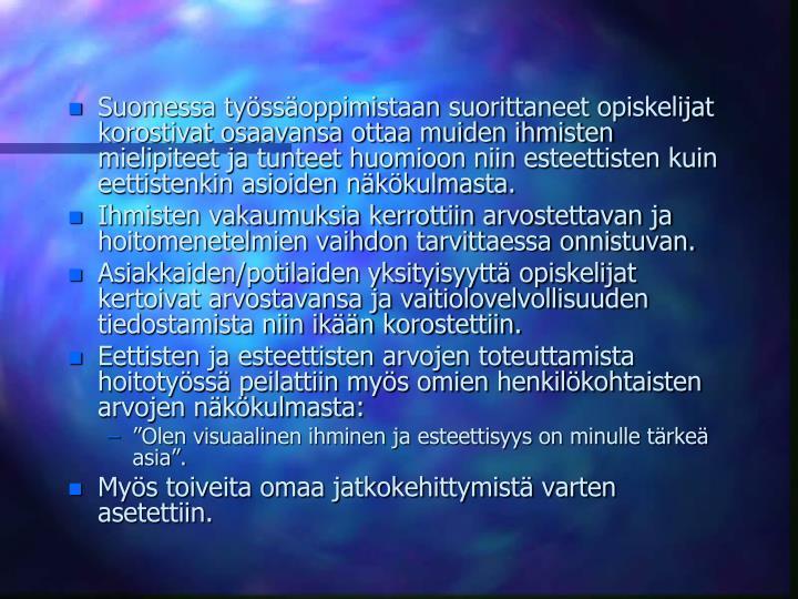 Suomessa tyssoppimistaan suorittaneet opiskelijat korostivat osaavansa ottaa muiden ihmisten mielipiteet ja tunteet huomioon niin esteettisten kuin eettistenkin asioiden nkkulmasta.