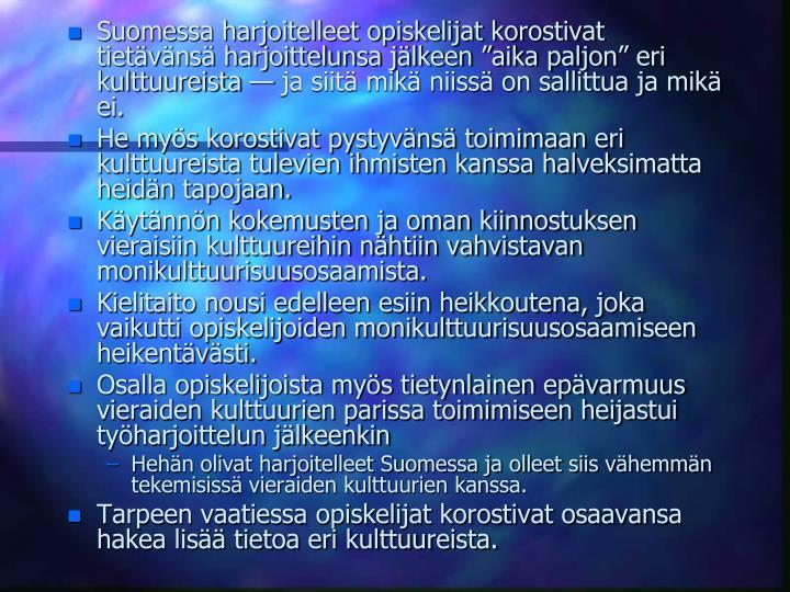 Suomessa harjoitelleet opiskelijat korostivat tietvns harjoittelunsa jlkeen aika paljon eri kulttuureista  ja siit mik niiss on sallittua ja mik ei.