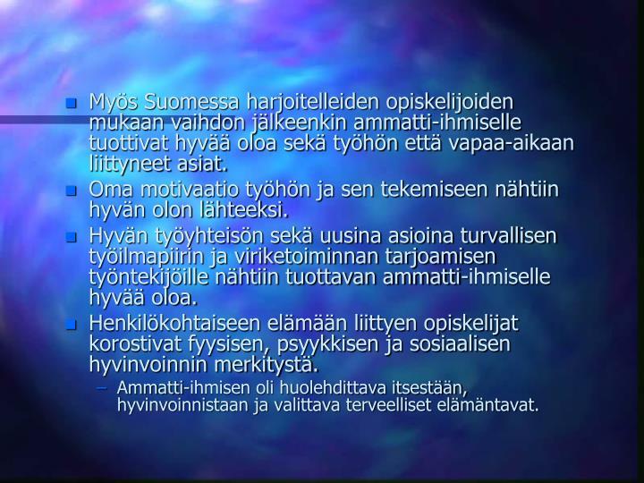 Mys Suomessa harjoitelleiden opiskelijoiden mukaan vaihdon jlkeenkin ammatti-ihmiselle tuottivat hyv oloa sek tyhn ett vapaa-aikaan liittyneet asiat.