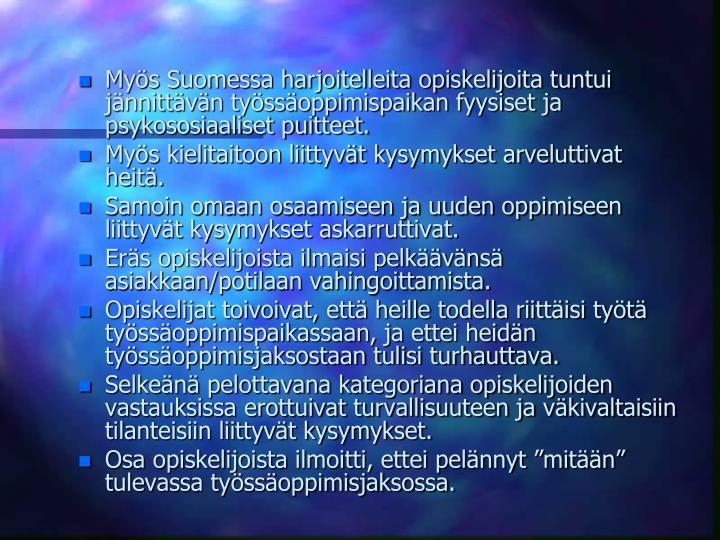 Mys Suomessa harjoitelleita opiskelijoita tuntui jnnittvn tyssoppimispaikan fyysiset ja psykososiaaliset puitteet.
