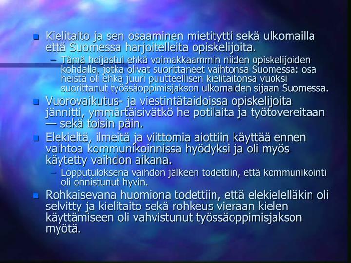 Kielitaito ja sen osaaminen mietitytti sek ulkomailla ett Suomessa harjoitelleita opiskelijoita.