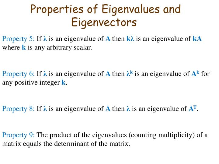Properties of Eigenvalues and Eigenvectors