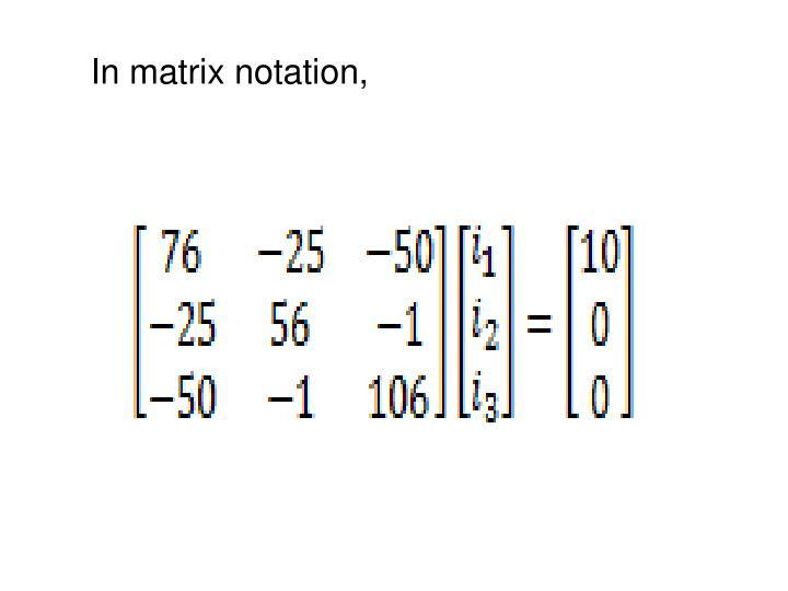 In matrix notation,