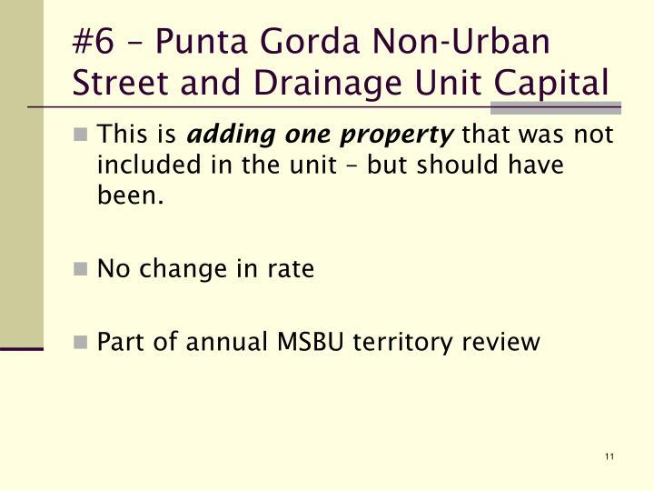 #6 – Punta Gorda Non-Urban Street and Drainage Unit Capital