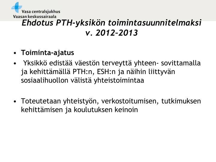Ehdotus PTH-yksikön toimintasuunnitelmaksi v. 2012–2013