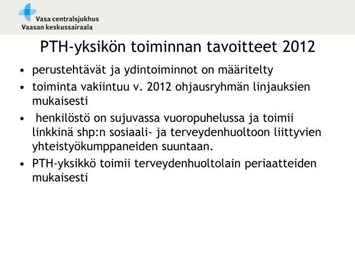 PTH-yksikön toiminnan tavoitteet 2012