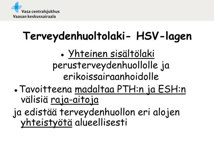Terveydenhuoltolaki- HSV-lagen