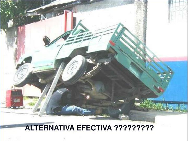ALTERNATIVA EFECTIVA ?????????