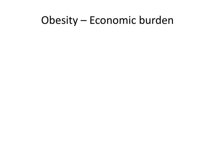 Obesity – Economic burden