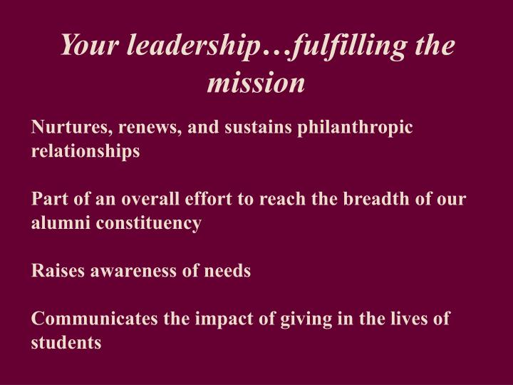 Your leadership…fulfilling the mission