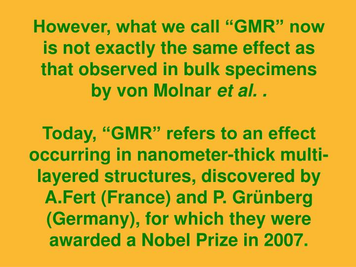 "However, what we call ""GMR"" now"